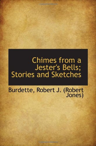Chimes from a Jester's Bells; Stories and Sketches