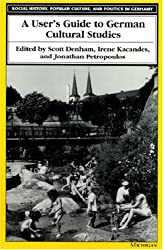 A User's Guide to German Cultural Studies (Social History, Popular Culture, & Politics in Germany)