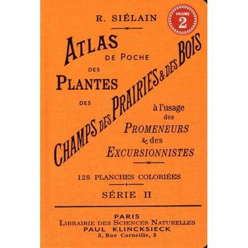 Atlas de poche des plantes des champs des prairieset des bois (série II) à l'usage des promeneurs et (II)