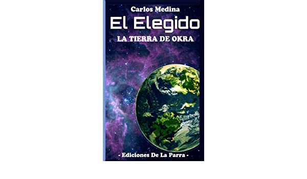 EL ELEGIDO: LA TIERRA DE OKRA.