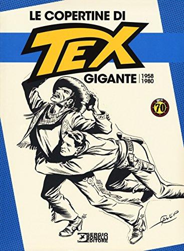 Le copertine di Tex Gigante (1958-1980). Ediz. a colori