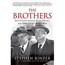The Brothers: John Foster Dulles, Allen Dulles, and Their Secret World War (English Edition)