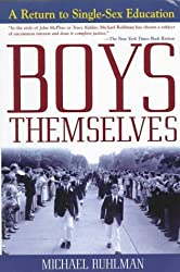 Boys Themselves: A Return to Single-Sex Education by Michael Ruhlman (1997-09-15)
