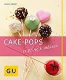 Cake-Pops – Sti(e) lvoll naschen: Einfache Rezepte für Kuchen-Lollis, witzige Deko-Ideen und die besten Gelingtipps (GU Just cooking)