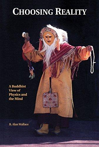 Choosing Reality: A Buddhist View of Physics and the Mind (2nd Ed.): A Buddhist View of Physics and Mind
