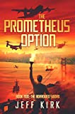 The Prometheus Option by Jeff Kirk front cover