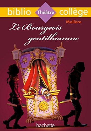 Bibliocollège - Le Bourgeois gentilhomme, Molière par Molière
