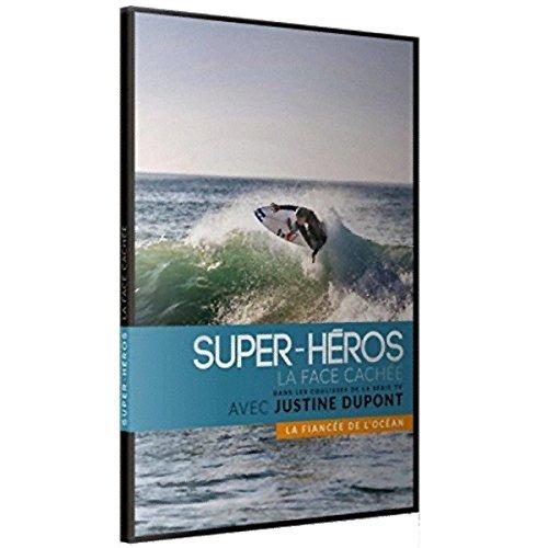Super-héros : la face cachée<br /> Justine Dupont : la fiancée de l'océan