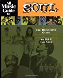 All Music Guide to Soul (All Music Guide Required Listening)
