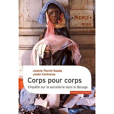 Corps pour corps: Enquête sur la sorcellerie dans le Bocage