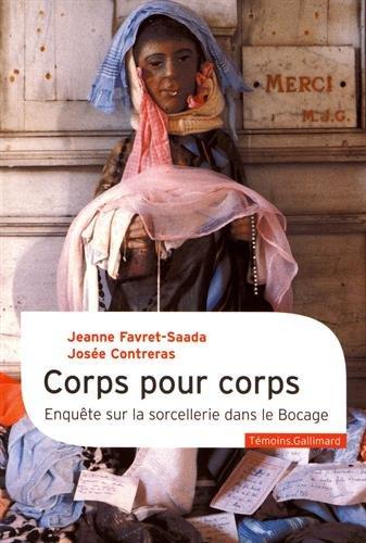 Corps pour corps: Enquête sur la sorcellerie dans le Bocage par Jeanne Favret-Saada