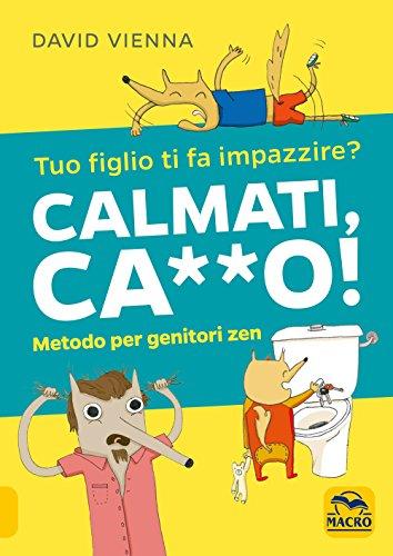 @ Calmati ca**o! Metodo per genitori zen italiano libri
