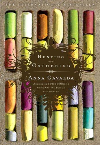 By Anna Gavalda - Hunting and Gathering (New Ed)