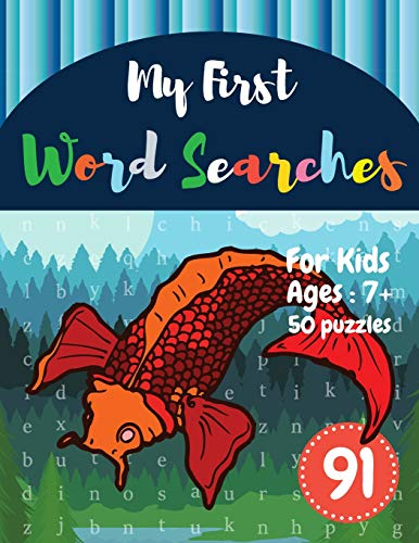 My First Word Searches: 50 Large Print Word Search Puzzles to Keep Your Child Entertained for Hours | Ages 7 8 9+ Fish Design (Vol.91) (Kids word search books, Band 91) - K-spiele Pre