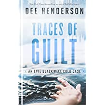 Traces of Guilt (Evie Blackwell Cold Case) by Dee Henderson (2016-07-08)