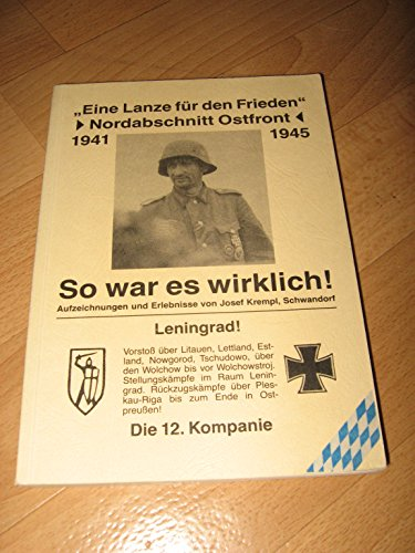 Eine Lanze für den Frieden - Nordabschnitt Ostfront 1941 - 1945 . SO WAR ES WIRKLICH! (Leningrad - die 12. Kompanie)