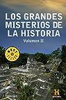Los grandes misterios de la historia. Volumen II par Historia