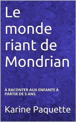 Couverture du livre Le monde riant de Mondrian