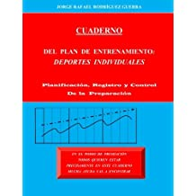 Cuaderno del Plan de Entrenamiento:  Deportes Individuales: Planificación, Registro y Control de la Preparación