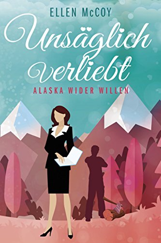 Unsäglich verliebt: Alaska wider Willen Amazon Kindle Bücher Romantik