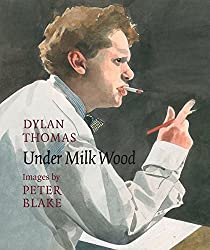 Under Milk Wood by Dylan Thomas (2013-11-24)