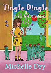 Tingle Dingle and The Little Mischiefs (Fun Fairytales Book 1)