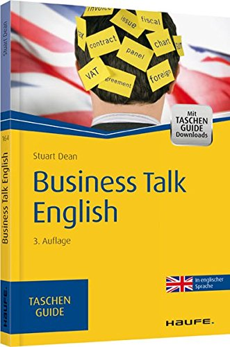 Business Talk English (Haufe TaschenGuide, Band 164)