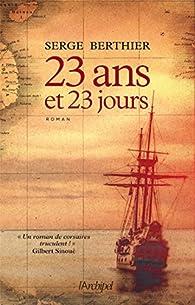 23 ans et 23 jours par Serge Berthier