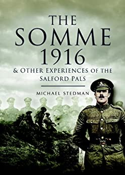 Somme 1916: And Other Experiences of the Salford Pals by [Stedman, Michael]