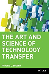 Technology Transfer: Moving Technology Out of the Lab and Into Markets