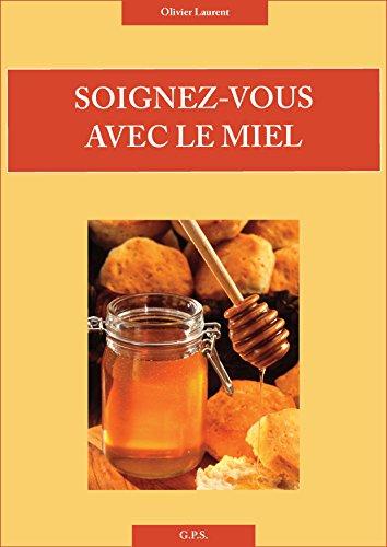 SOIGNEZ-VOUS AVEC LE MIEL