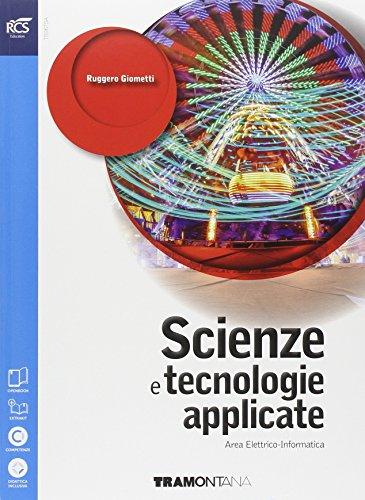 Scienze e tecnologie appplicate. Area elettrico-informatica-telecomunicazioni. Per le Scuole superiori. Con e-book. Con espansione online