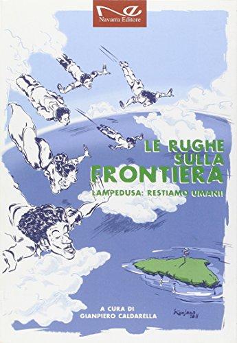 Le rughe sulla frontiera. Lampedusa restiamo umani!