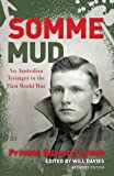 Somme Mud : An Australian Teenager in the First World War by Will Davies (2010-07-01)