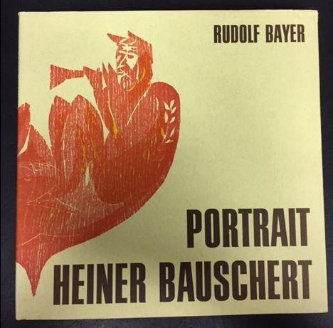 Portrait Heiner Bauschert. Rudolf Bayer. Einf. Günther Wirth. Fotos Alfred Drossel