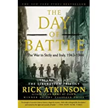 The Day of Battle: The War in Sicily and Italy, 1943-1944 (The Liberation Trilogy) by Atkinson, Rick (2008) Paperback