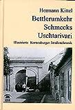 Bettlerumkehr - Schmecks- Uschtarivari: Illustrierte Korneuburger Strassenchronik (Lokalgeschichte)