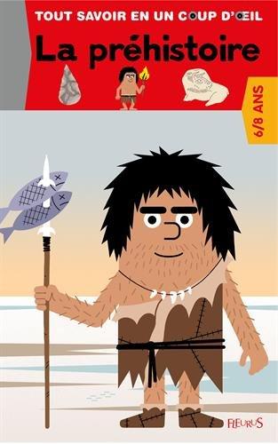 La prehistoire, 6-8 ans