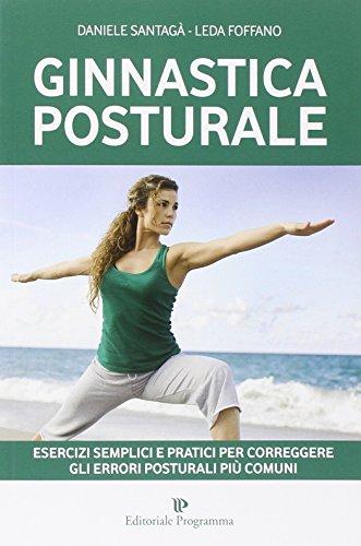 GINNASTICA POSTURALE (DANIELA por Daniele. Foffano, Leda. Santagà