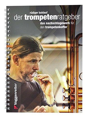 Der Trompeten-Ratgeber: Das Nachschlagewerk für den Trompetenkoffer