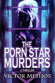 The Porn Star Murders - A Thriller (Jon Stanton Mysteries Book 5) by [Methos, Victor]