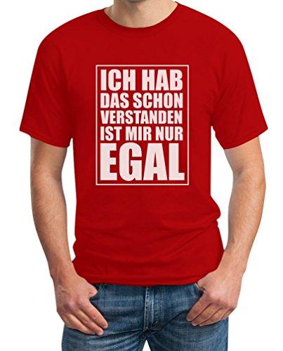 Habe das schon verstanden Ist mir nur EGAL Frecher Spruch T-Shirt Rot