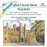Walton: Twelve (The) / Coronation Te Deum / Missa Brevis