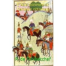 L'Asie mineure et l'empire ottoman (French Edition)