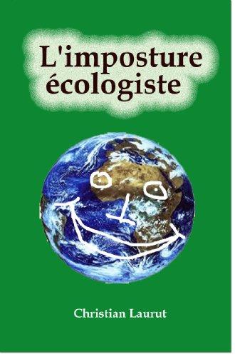 L'imposture écologiste par Christian Laurut