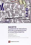 MACOFYD: Cuestionario de motivaciones, actitudes y comportamientos en el ocio físico-deportivo juvenil de Ana Ponce de León Elizondo (30 dic 2010) Tapa blanda
