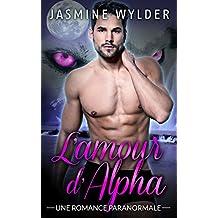 L'amour d'Alpha: Une Romance Paranormale (Les Changeurs de Forme de Rocky Mountain t. 3)