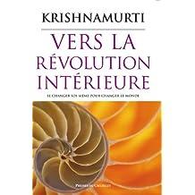 Vers la révolution intérieure (Spiritualité) (French Edition)