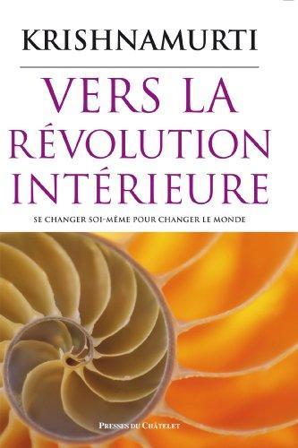 Vers la révolution intérieure par Jiddu Krishnamurti