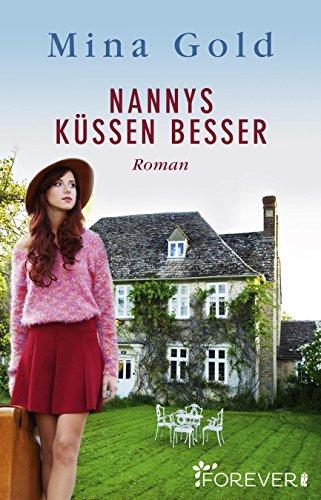 Nannys küssen besser: Roman von [Gold, Mina]
